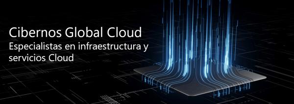 cibernos global cloud infraestructura y servicios