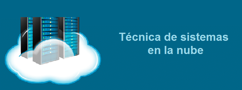tecnica_sistemas_nube_cibernos
